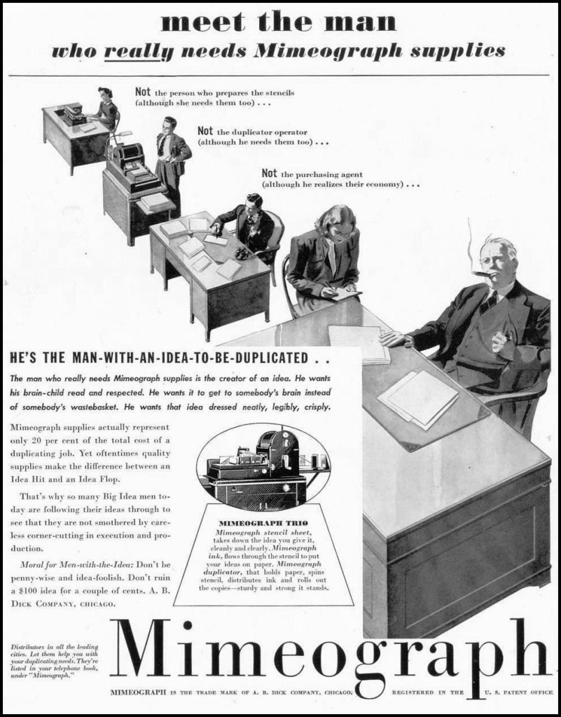 Fig. 18: Of course cheap duplicating technologies weren't used only by activists and dissidents. Advertisement for the Mimeograph, 1939. Source: http://pixshark.com/mimeograph.htm